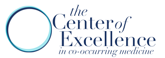 Center of Excellence in Co-Occurring Medicine